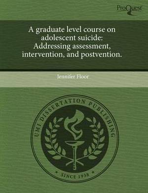 A Graduate Level Course on Adolescent Suicide: Addressing Assessment