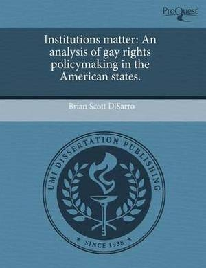 Institutions Matter: An Analysis of Gay Rights Policymaking in the American States