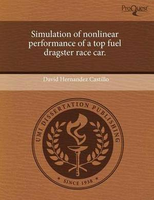 Simulation of Nonlinear Performance of a Top Fuel Dragster Race Car