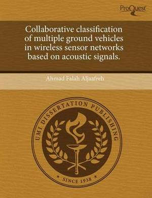 Collaborative Classification of Multiple Ground Vehicles in Wireless Sensor Networks Based on Acoustic Signals