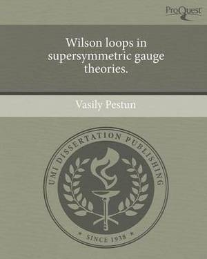 Wilson Loops in Supersymmetric Gauge Theories