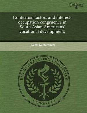 Contextual Factors and Interest-Occupation Congruence in South Asian Americans' Vocational Development