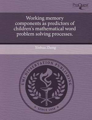 Working Memory Components as Predictors of Children's Mathematical Word Problem Solving Processes