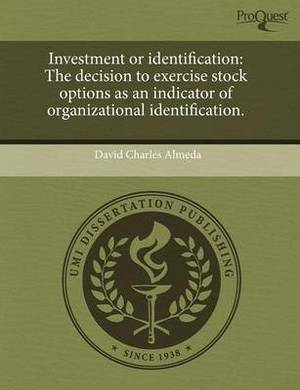 Investment or Identification: The Decision to Exercise Stock Options as an Indicator of Organizational Identification.