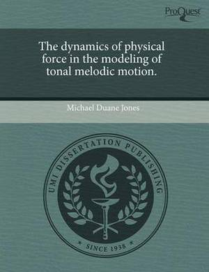 The Dynamics of Physical Force in the Modeling of Tonal Melodic Motion
