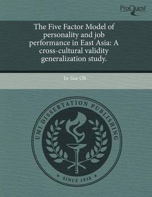 The Five Factor Model of Personality and Job Performance in East Asia: A Cross-Cultural Validity Generalization Study