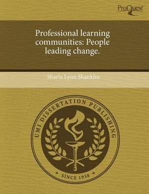 Professional Learning Communities: People Leading Change.