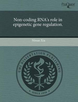 Non-Coding RNA's Role in Epigenetic Gene Regulation