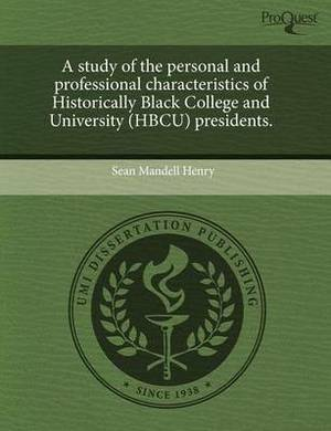 A Study of the Personal and Professional Characteristics of Historically Black College and University (Hbcu) Presidents