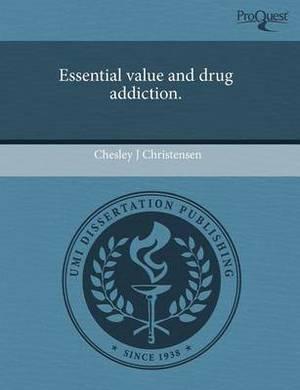 Essential Value and Drug Addiction