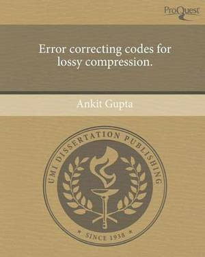 Error Correcting Codes for Lossy Compression.