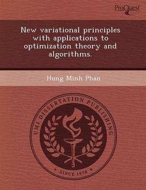 New Variational Principles with Applications to Optimization Theory and Algorithms