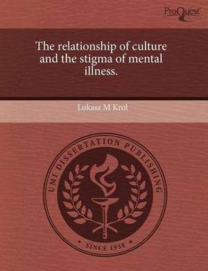 The Relationship of Culture and the Stigma of Mental Illness