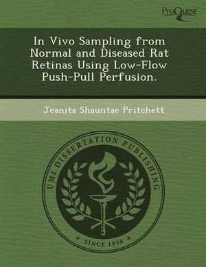 In Vivo Sampling from Normal and Diseased Rat Retinas Using Low-Flow Push-Pull Perfusion