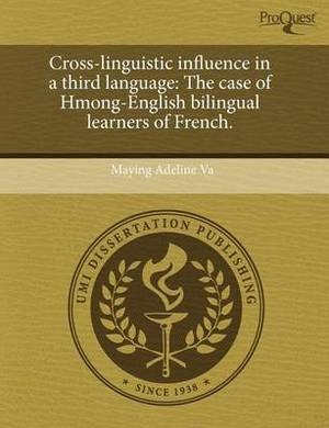 Cross-Linguistic Influence in a Third Language: The Case of Hmong-English Bilingual Learners of French