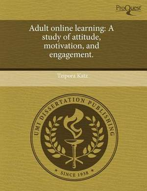 Adult Online Learning: A Study of Attitude