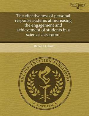 The Effectiveness of Personal Response Systems at Increasing the Engagement and Achievement of Students in a Science Classroom