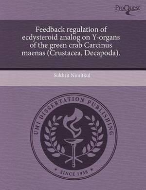 Feedback Regulation of Ecdysteroid Analog on Y-Organs of the Green Crab Carcinus Maenas (Crustacea