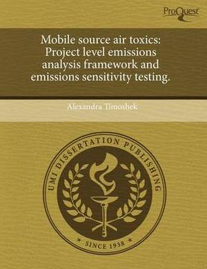 Mobile Source Air Toxics: Project Level Emissions Analysis Framework and Emissions Sensitivity Testing