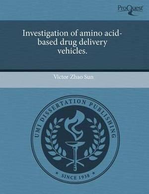 Investigation of Amino Acid-Based Drug Delivery Vehicles