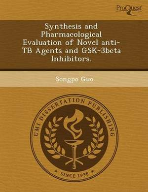 Synthesis and Pharmacological Evaluation of Novel Anti-Tb Agents and Gsk-3beta Inhibitors