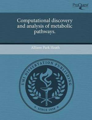 Computational Discovery and Analysis of Metabolic Pathways