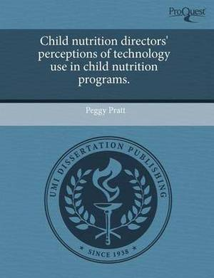 Child Nutrition Directors' Perceptions of Technology Use in Child Nutrition Programs