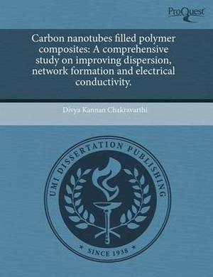 Carbon Nanotubes Filled Polymer Composites: A Comprehensive Study on Improving Dispersion