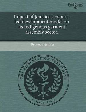 Impact of Jamaica's Export-Led Development Model on Its Indigenous Garment Assembly Sector