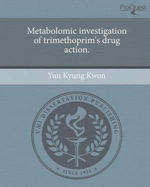 Metabolomic Investigation of Trimethoprim's Drug Action.