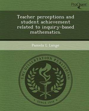 Teacher Perceptions and Student Achievement Related to Inquiry-Based Mathematics