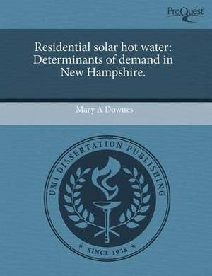 Residential Solar Hot Water: Determinants of Demand in New Hampshire