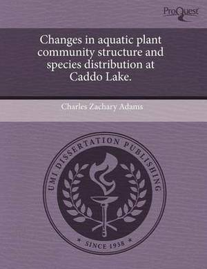 Changes in Aquatic Plant Community Structure and Species Distribution at Caddo Lake