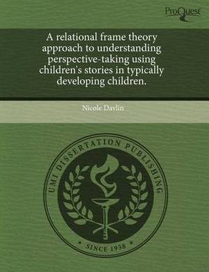A Relational Frame Theory Approach to Understanding Perspective-Taking Using Children's Stories in Typically Developing Children