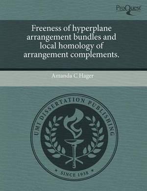 Freeness of Hyperplane Arrangement Bundles and Local Homology of Arrangement Complements