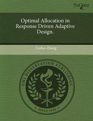 Optimal Allocation in Response Driven Adaptive Design