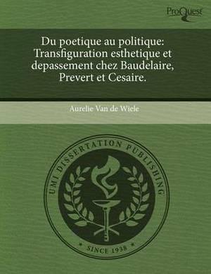 Du Poetique Au Politique: Transfiguration Esthetique Et Depassement Chez Baudelaire