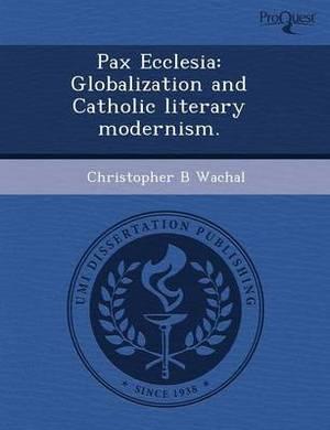 Pax Ecclesia: Globalization and Catholic Literary Modernism
