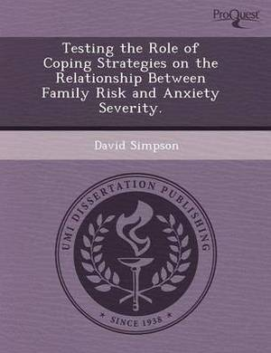 Testing the Role of Coping Strategies on the Relationship Between Family Risk and Anxiety Severity