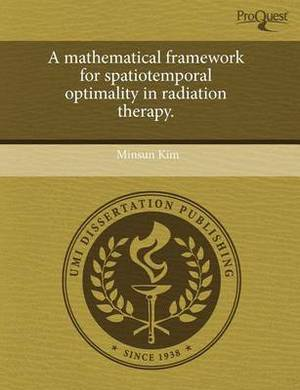 A Mathematical Framework for Spatiotemporal Optimality in Radiation Therapy