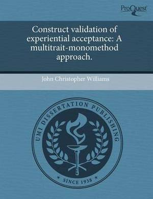 Construct Validation of Experiential Acceptance: A Multitrait-Monomethod Approach