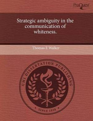 Strategic Ambiguity in the Communication of Whiteness