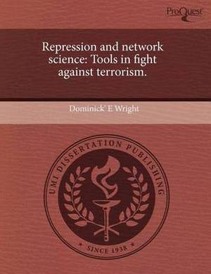 Repression and Network Science: Tools in Fight Against Terrorism