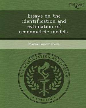 Essays on the Identification and Estimation of Econometric Models
