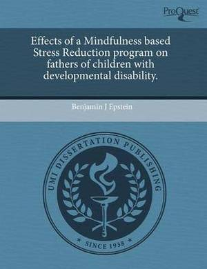 Effects of a Mindfulness Based Stress Reduction Program on Fathers of Children with Developmental Disability