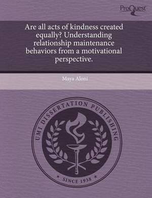 Are All Acts of Kindness Created Equally? Understanding Relationship Maintenance Behaviors from a Motivational Perspective