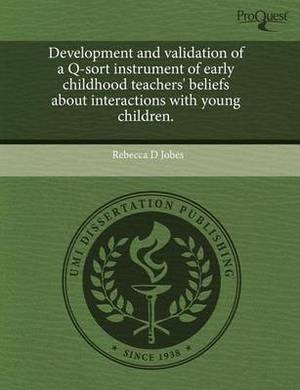 Development and Validation of A Q-Sort Instrument of Early Childhood Teachers' Beliefs about Interactions with Young Children