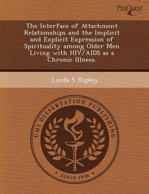 The Interface of Attachment Relationships and the Implicit and Explicit Expression of Spirituality Among Older Men Living with HIV/AIDS as a Chronic I