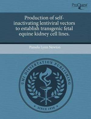 Production of Self-Inactivating Lentiviral Vectors to Establish Transgenic Fetal Equine Kidney Cell Lines