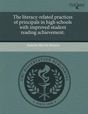 The Literacy-Related Practices of Principals in High Schools with Improved Student Reading Achievement